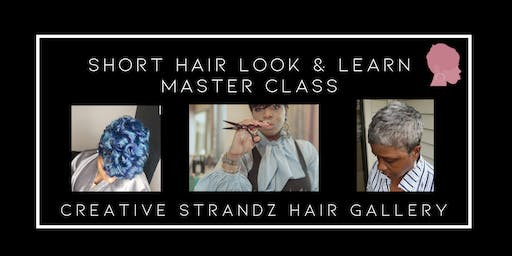 Short Hair Look & Learn Master Class