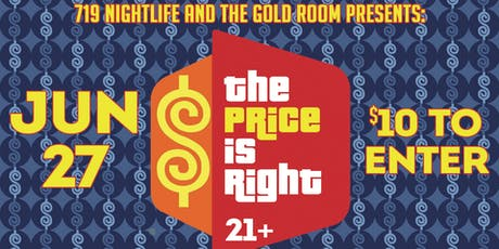 719 Nightlife and The Gold Room present: The Price is Right tickets