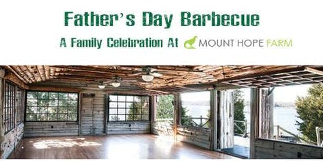Father's Day Barbecue at Mount Hope Farm June 16