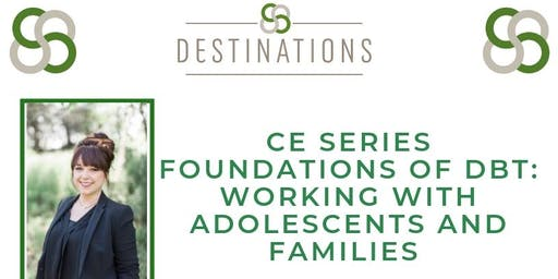 CE Series: Foundations of DBT: Working with Adolescents and Families
