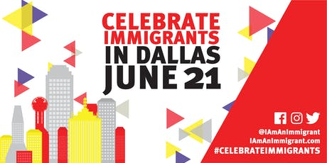 #CelebrateImmigrants in Dallas tickets