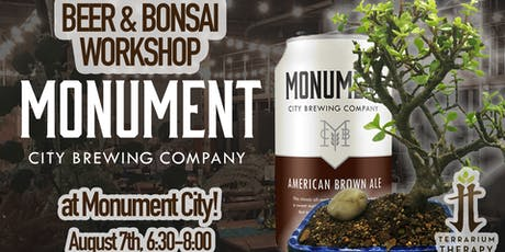 Beer and Bonsai at Monument City Brewing tickets