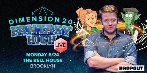 Dimension 20: Fantasy High! Live!
