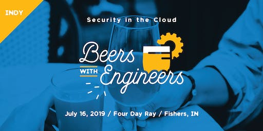 Beers with Engineers - Indy Security in the Cloud