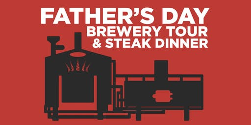 Father's Day Brewery Tour & Steak Dinner