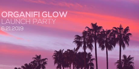 Organifi Glow Launch Party tickets