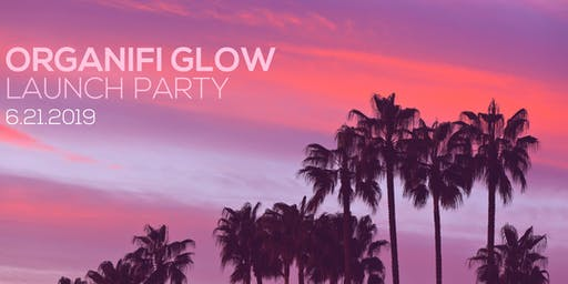 Organifi Glow Launch Party
