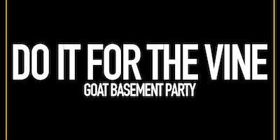 GOAT X VINE - BASEMENT PARTY