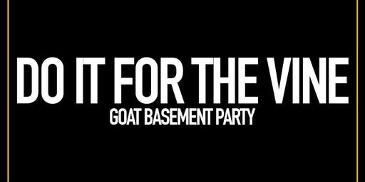 GOAT X VINE - BASEMENT PARTY