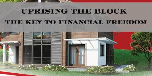 Uprising the block,  The key to Financial freedom