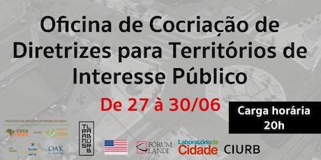 Oficina de Cocriação de Diretrizes para Territórios de Interesse Público ingressos