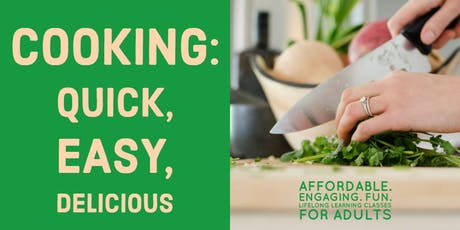 Cooking: Quick, Easy, Delicious @East Lee County H.S. 9/10-9/24 tickets