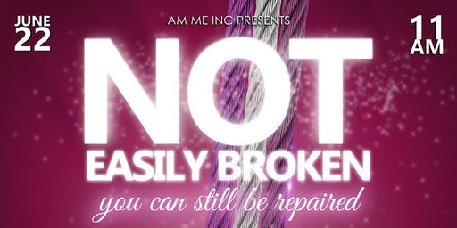 """""""NOT EASILY BROKEN"""""""