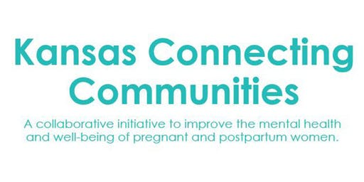 Kansas Connecting Communities: Every Mom Thrives!