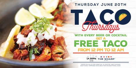 Taco Thursdays at The Wharf - June 20th, 2019 tickets