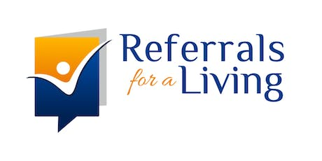 Referrals For a Living - 3 Simple Habits to a Rhythm of Prosperity tickets