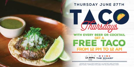 Taco Thursdays at The Wharf - June 27th, 2019 tickets
