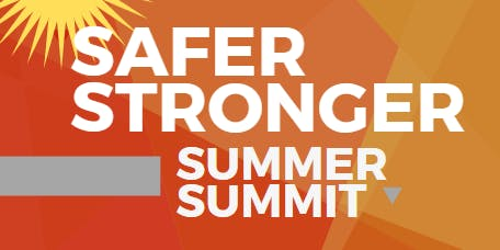 Safer Stronger Summer Summit