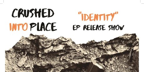 Crushed Into Place - EP Release Show tickets
