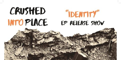 Crushed Into Place - EP Release Show