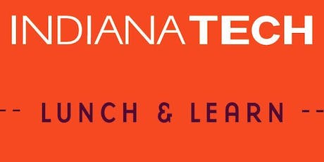 Lunch and Learn at Indiana Tech tickets