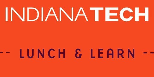 Lunch and Learn at Indiana Tech