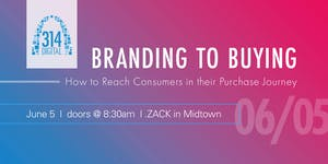 314 Digital - Branding to Buying: Breakfast Event &...