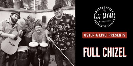 Osteria Live! Presents: Full Chizel tickets