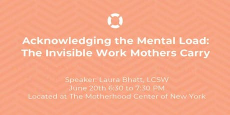 Acknowledging the Mental Load: The Invisible Work Mothers Carry   tickets