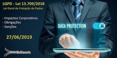 Conferência Nacional - Lei Geral de Proteção de Dados - LGPD (Lei 13.709/2018) ingressos