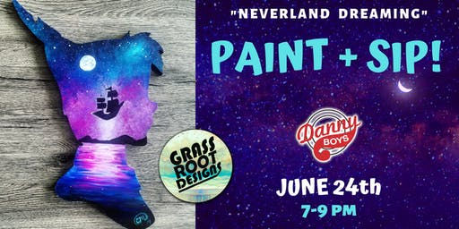 Neverland Dreaming | Paint + Sip at Danny Boys