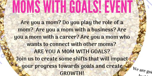 Moms With Goals! Event