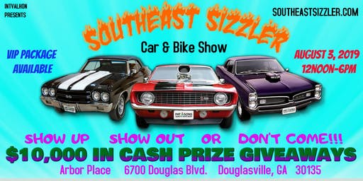 Southeast Sizzler Car and Bike Show.  Show up, Show out or Don't Come!!