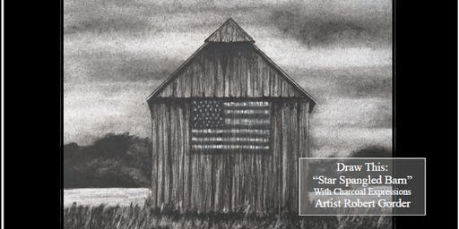 """Charcoal Drawing Event """"Star Spangled Barn"""" in Argyle"""
