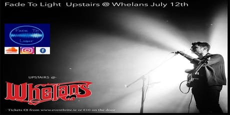 Fade To Light @ Whelans Upstairs tickets