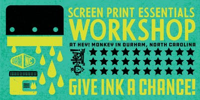 Screen Print Essentials Workshop | July 27, 2019