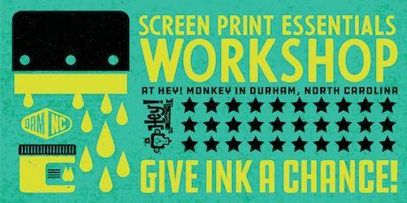 Screen Print Essentials Workshop | July 27, 2019 tickets