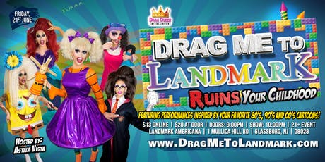 Drag Me To Landmark - Ruins Your Childhood! tickets