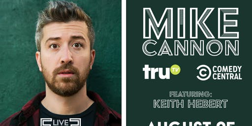Mike Cannon (TRU TV, Comedy Central) | Sunday Night Comedy @ Empire Live Music & Events