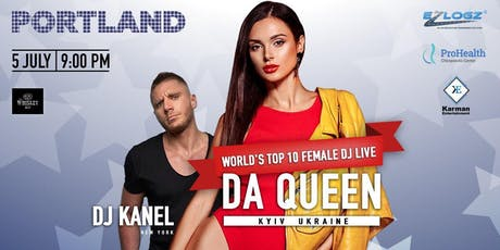 World's Top 10 female Dj live, DaQueen - hosted by Dj Denys Kanel in Portland  tickets