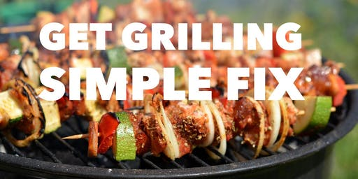 Get Grilling Simple Fix!