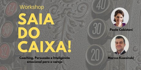 Workshop Saia do Caixa! Coaching, Persuasão e Int. Emocional para o Varejo ingressos