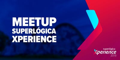 Meetup Superlógica Xperience