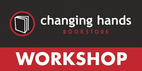 Changing Hands Writing Workshop with Katrina Shawver: Expand Your Writer's Toolbox tickets