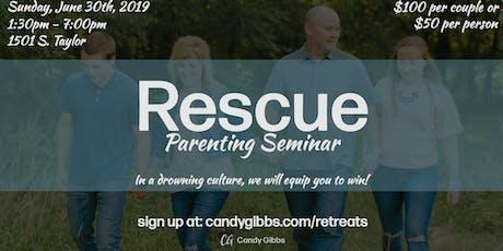 Rescue Parenting Seminar tickets