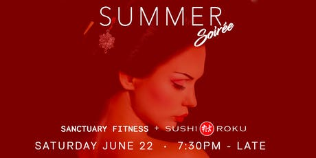 Sanctuary Fitness + Sushi Roku - Summer Soirée tickets