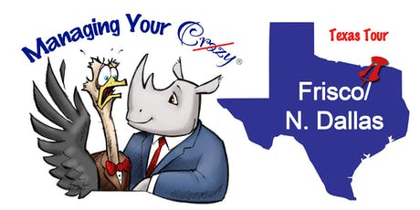 Frisco/N Dallas Managing Your Crazy Texas Tour  tickets