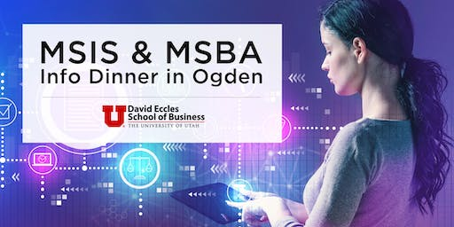 MSIS & MSBA Information Session Dinner Ogden | June 20th, 2019