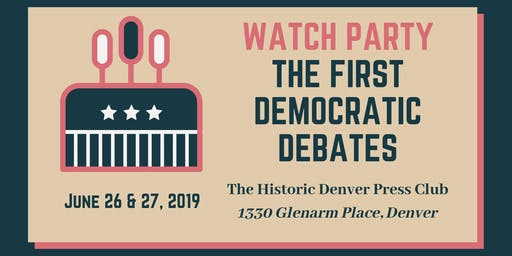 Democratic Debate Watch Party at the Denver Press Club - Night 1