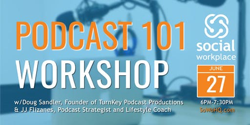 Podcast 101 Workshop June 2019